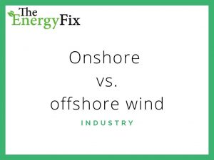 Onshore vs. offshore wind