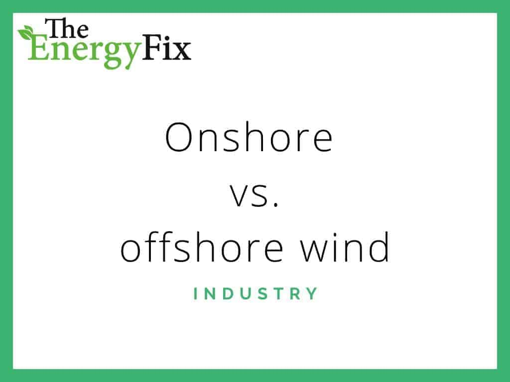 Onshore vs offshore wind power